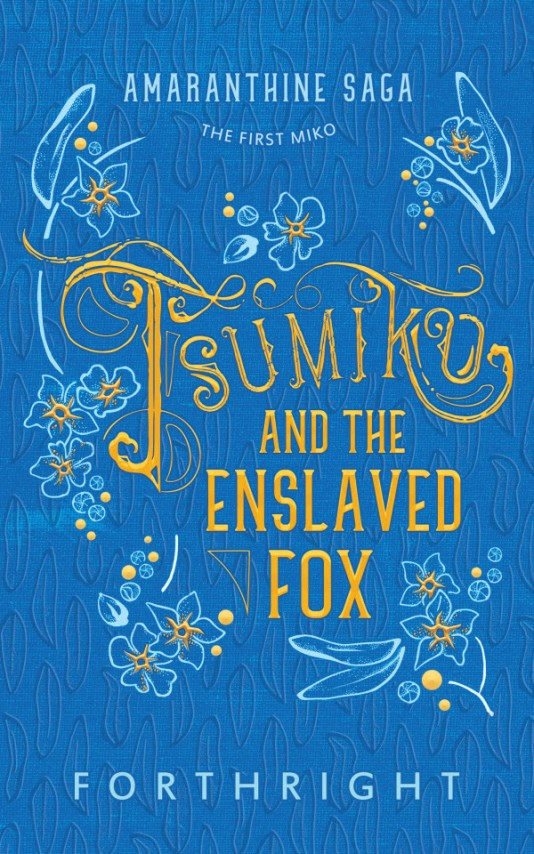 Amaranthine Saga 01, Tsumiko and the Enslaved Fox by FORTHRIGHT