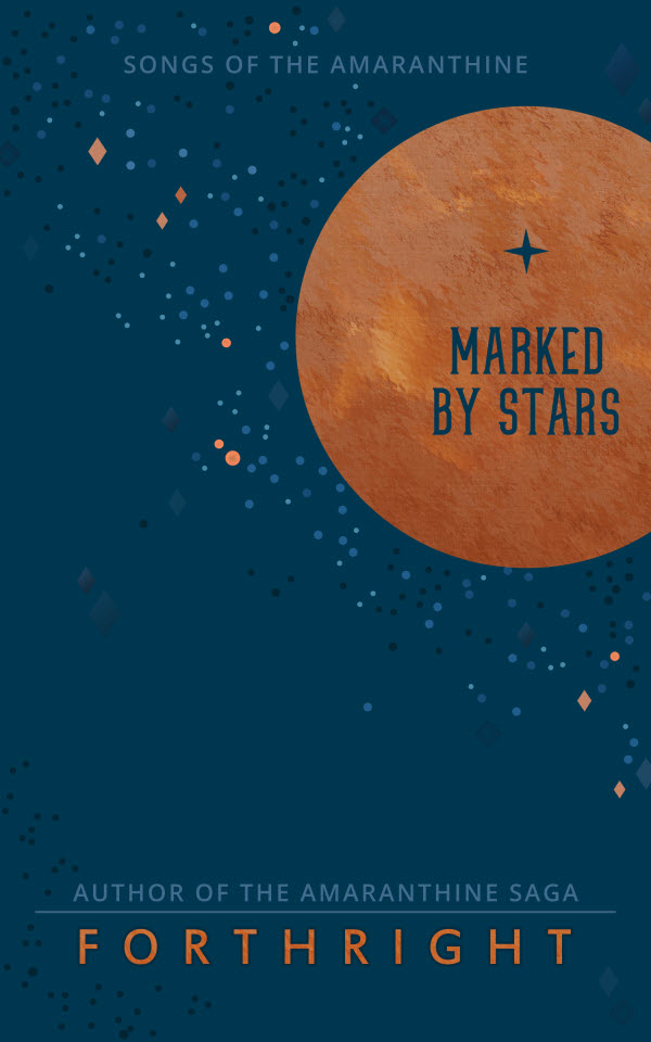 Songs of the Amaranthine 01, Marked by Stars by FORTHRIGHT