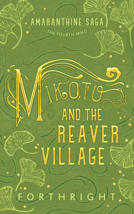 Amaranthine Saga 04, Mikoto and the Reaver Village